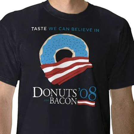 Donuts Bacon '08 T-Shirt | Taste We Can Believe In
