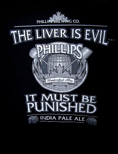 The Liver Is Evil. It Must Be Punished | Phillips Brewing Indian Pale Ale Beer Tshirt