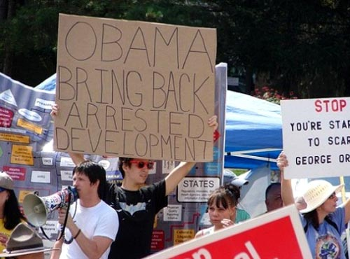 Funny Obama Protest Sign | Bring Back Arrested Development