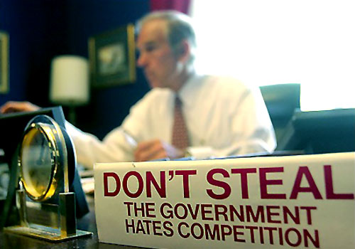 From The Desk Of Ron Paul | Don't Steal - The Government Hates Competition
