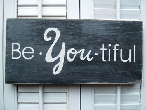 Be You, You Are Beautiful Sign