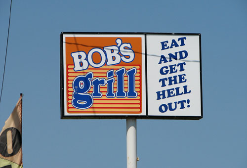 Bob's Grill Restaurant Sign | Eat And Get The Hell Out