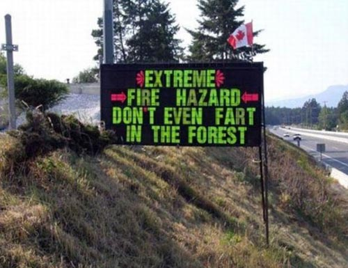 Extreme Fire Hazard Warning | Don't Even Fart In The Forest